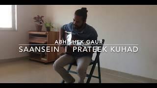 Saansein | Abhishek Gaur | Karwaan | Home Sessions