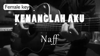 Kenanglah Aku   Naff Female Key ( Acoustic Karaoke )