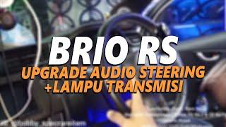 Gambar cover Honda Brio RS UPGRADE Audio Steering Builtup + Lampu Transmisi