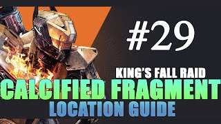 Calcified Fragment 29 (XXIX) Location Guide - Destiny: The Taken King - King's Fall Raid