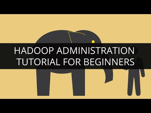 Hadoop Administration Tutorial - 1 | Hadoop Admin Training - 1 ...