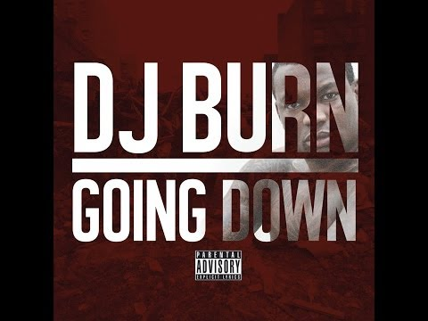Going Down By DJ Burn