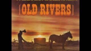 Old Rivers~Walter Brennan.wmv