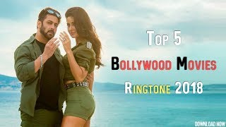 Top 5 Bollywood Movies Ringtone 2018  Download Now 