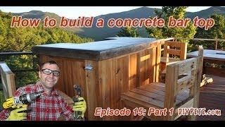 How To Build A Patio Bar With A Concrete Counter Top | Episode 15 Part 1