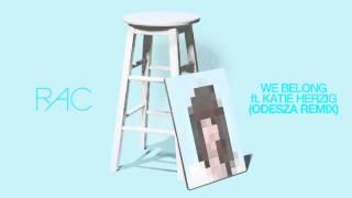 RAC - We Belong ft. Katie Herzig (ODESZA Remix)