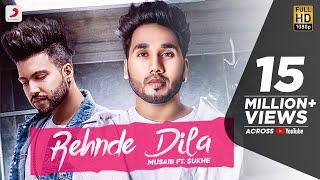 Musaib | Rehnde Dila | feat. Sukhe | Latest Punjabi Song 2018
