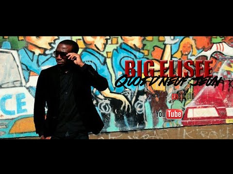 Big Elisée - Quoi d'neuf jeune