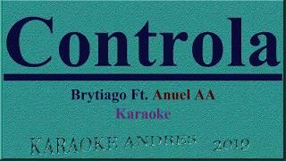 Controla 🎮   Brytiago & Anuel AA [ Karaoke ] Produce Cristian Remix