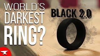 WORLD'S BLACKEST RING? Is Black 2.0 as dark as Vantablack