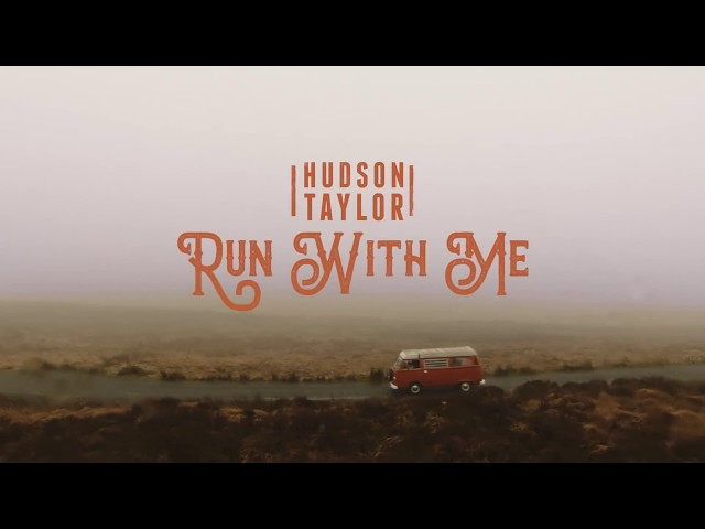 Run With Me - Hudson Taylor