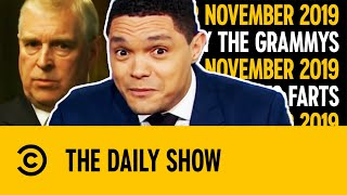 Prince Andrew, Trump, The Grammys & Farts | November 2019 | The Daily Show With Trevor Noah