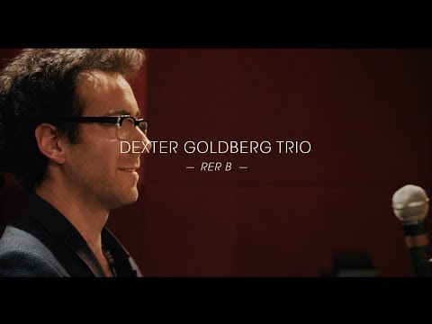 Dexter Goldberg Trio: RER B (Live at Sextan)