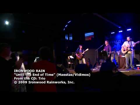 """Until the End of Time"" by Ironwood Rain"