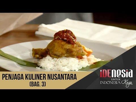 Idenesia: Penjaga Kuliner Nusantara Segmen 3