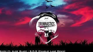 Avicii Ft. Aloe Blacc    S.O.S (Charlie Lane Remix)