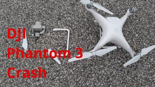 DJI Phantom 3 Crash