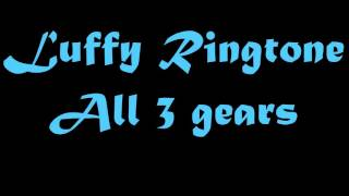 Luffy Ringtone All 3 Gears