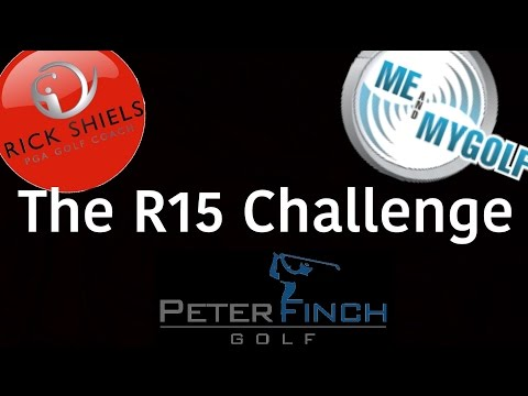 The R15 Challenge feat. Rick Shiels, Me and My Golf & Peter Finch