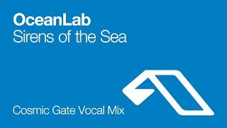 OceanLab - Sirens of the Sea (Cosmic Gate Vocal Mix) [2008]
