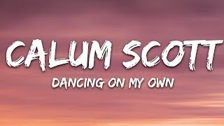 Calum Scott   Dancing On My Own (Lyrics)