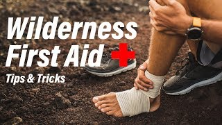 Wilderness First Aid Tips And Tricks