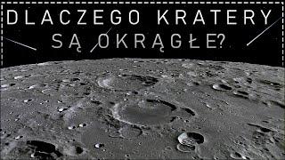 Dlaczego kratery mają okrągły kształt?