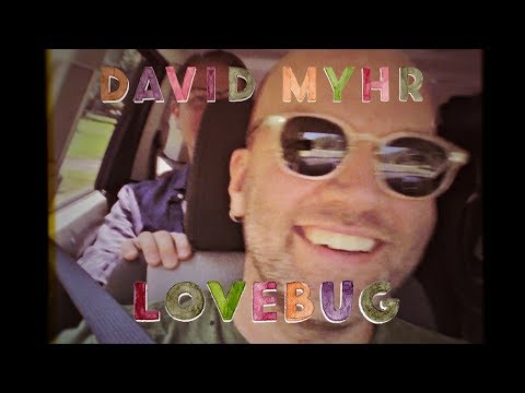 David Myhr - Lovebug video