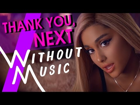 ARIANA GRANDE - Thank You, Next (#WITHOUTMUSIC Parody) - Without Music