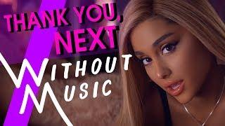 ARIANA GRANDE - Thank You, Next (#WITHOUTMUSIC Parody)