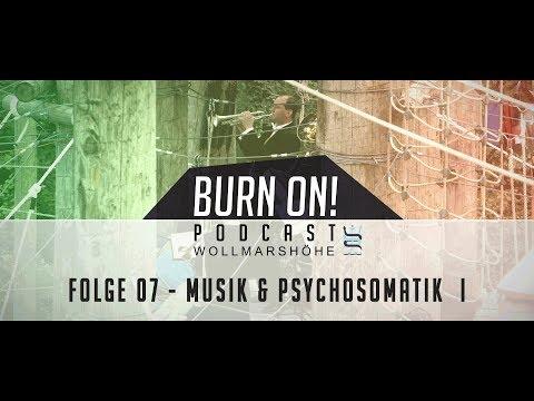 Burn On! Folge 07 – Musik und Psychosomatik Teil 1