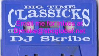 BIG TIME CLASSICS - DJ SKRIBE Chicago Old School House Wbmx Hi Energy Ghetto