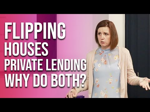 Flipping Houses and Private Money Lending (Why I do BOTH!)