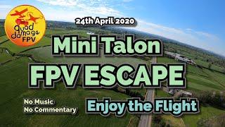 FPV Escape Mini Talon 24th April 2020
