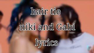 Hair Tie, Niki And Gabi (lyrics)