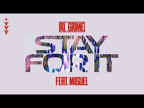 RL Grime - Stay For It (feat. Miguel)
