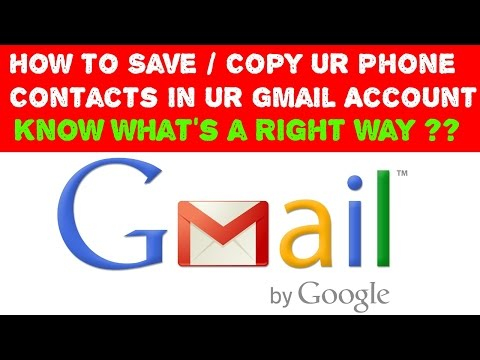 How to Save / Copy your Phone Contacts in Gmail ?? Learn What is the Right Way to Save Contacts ?