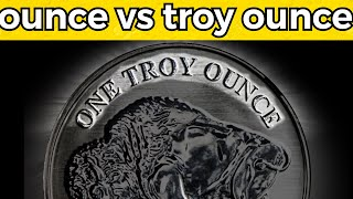 Ounce Vs Troy Ounce - What's the Difference?