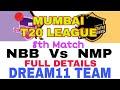 NBB Vs NMP Mumbai T20 League  Dream 11 Team  Playing 11  Team News
