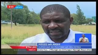 KTN Leo: Mzozo wa Ardhi; Zaidi ya Ekari Tatu yazozaniwa katika eneo la Naka