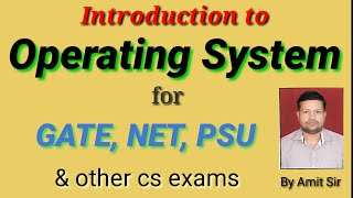 1. Introduction to operating System   Operation system for GATE,NET,PSU