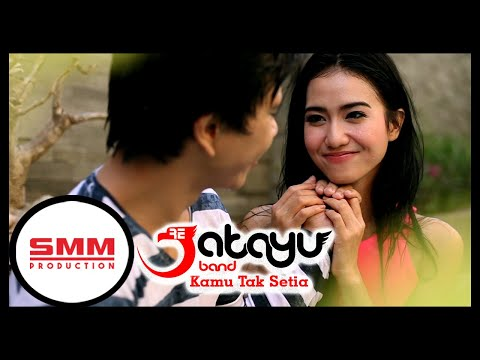 Jatayu - Kamu Tak Setia - Official Music Video - SMM Production