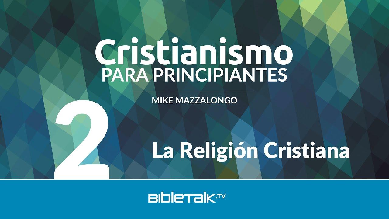 2. La Religión Cristiana