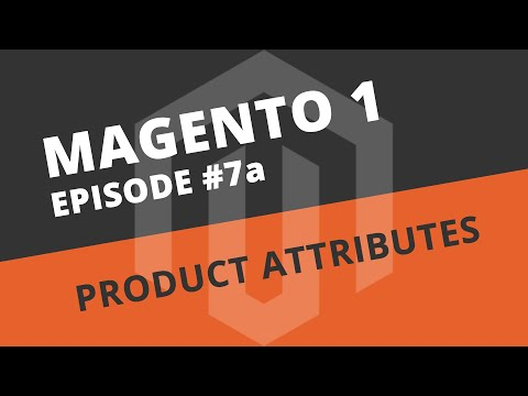 Magento Beginner Tutorials - 07a Introduction to Product Attributes