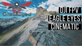 Eagle Eyes : Dji FPV Cinematic Line