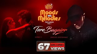 Tere Bagairr (Official Video) | Moods With Melodies The Album Vol 1 | Himesh | Pawandeep | Arunita