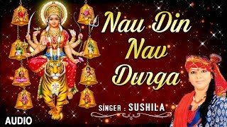 NAU DIN NAV DURGA DEVI BHAJAN BY SUSHILA I FULL AUDIO SONG I ART TRACK - Download this Video in MP3, M4A, WEBM, MP4, 3GP