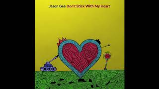 Jason Gee - Don't Stick With My Heart