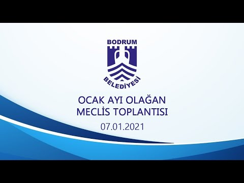 BODRUM BELEDİYESİ OCAK AYI OLAĞAN MECLİS TOPLANTISI - 2021