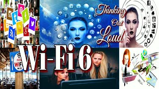 Thinking Out Loud | Wi Fi 6 | What is wifi 6 | Learn WIFI 6 | wifi 6 Internet | WIFI 6 Explained